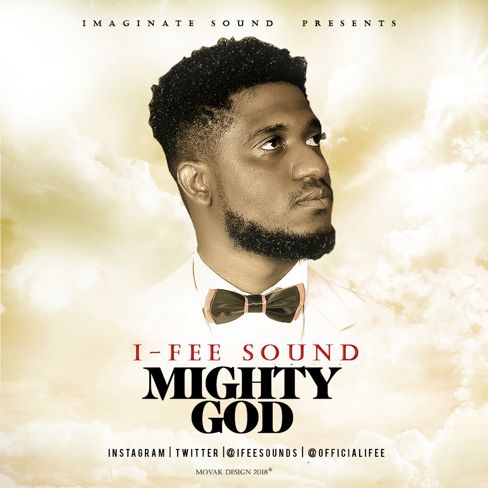I-Fee Sound Mighty God Mp3 Download
