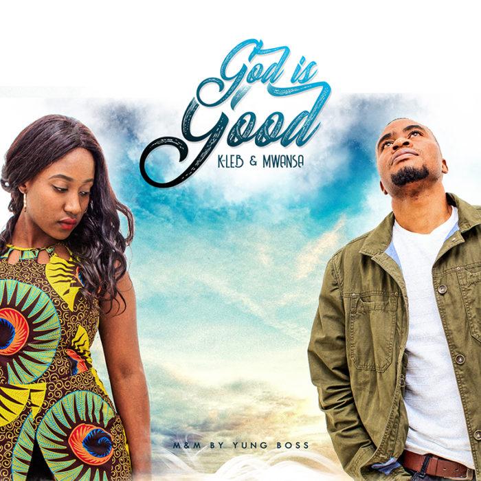 MUSIC: K-Leb & Mwansa – God is Good