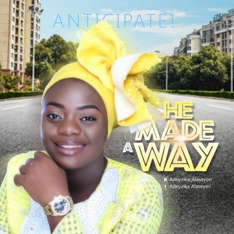 MUSIC: Adeyinka Alaseyori – He Made A Way