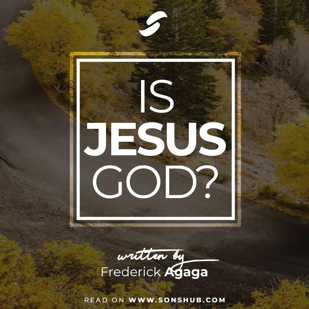 IS JESUS CHRIST GOD
