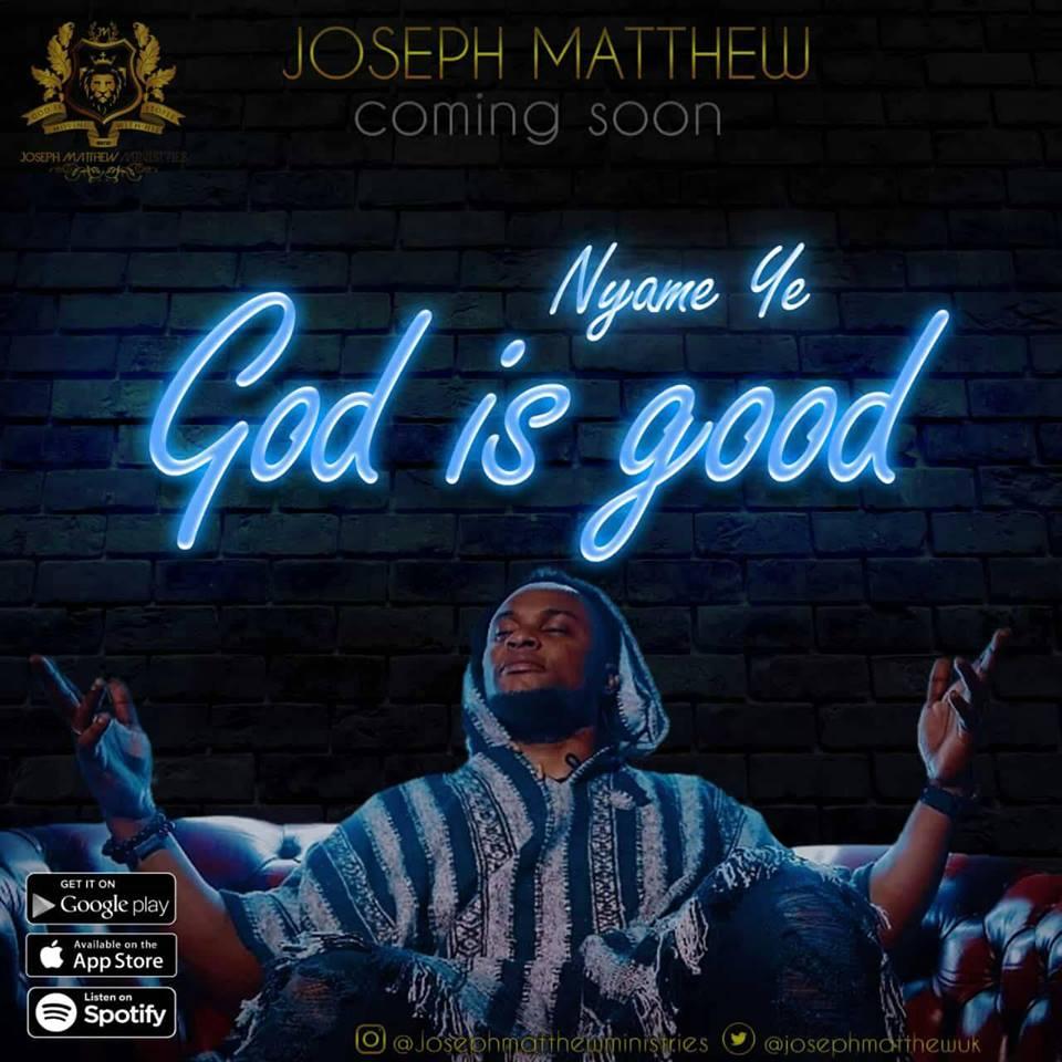Joseph Matthew – Nyame ye (God Is Good)
