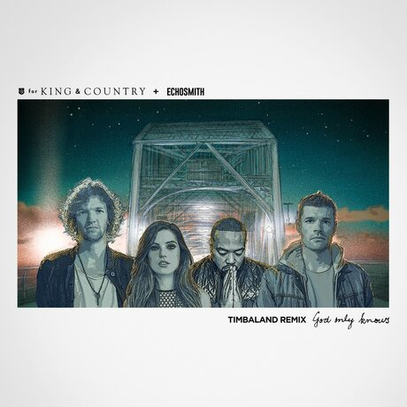 For King & Country X Echosmith — God Only Knows (Remix) Mp3 Download