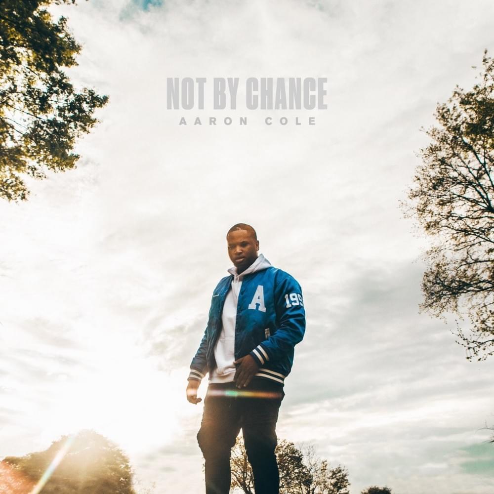 Aaron Cole - NOT BY CHANCE [Mp3 + Zip Album Download]