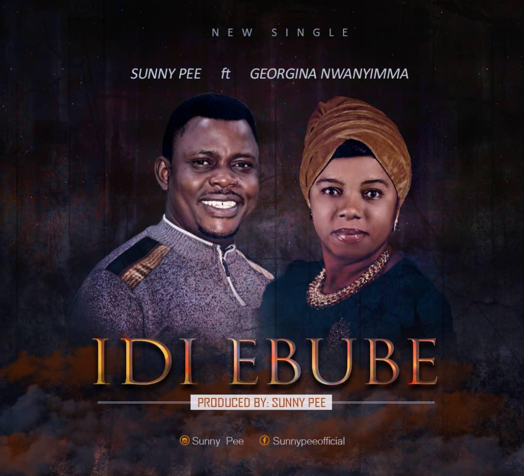 DOWNLOAD MP3 Sunny Pee – Idi Ebube Ft. Georgina Nwanyimma