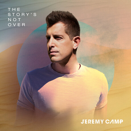 Jeremy Camp – The Story's Not Over [Mp3 + Zip Album]