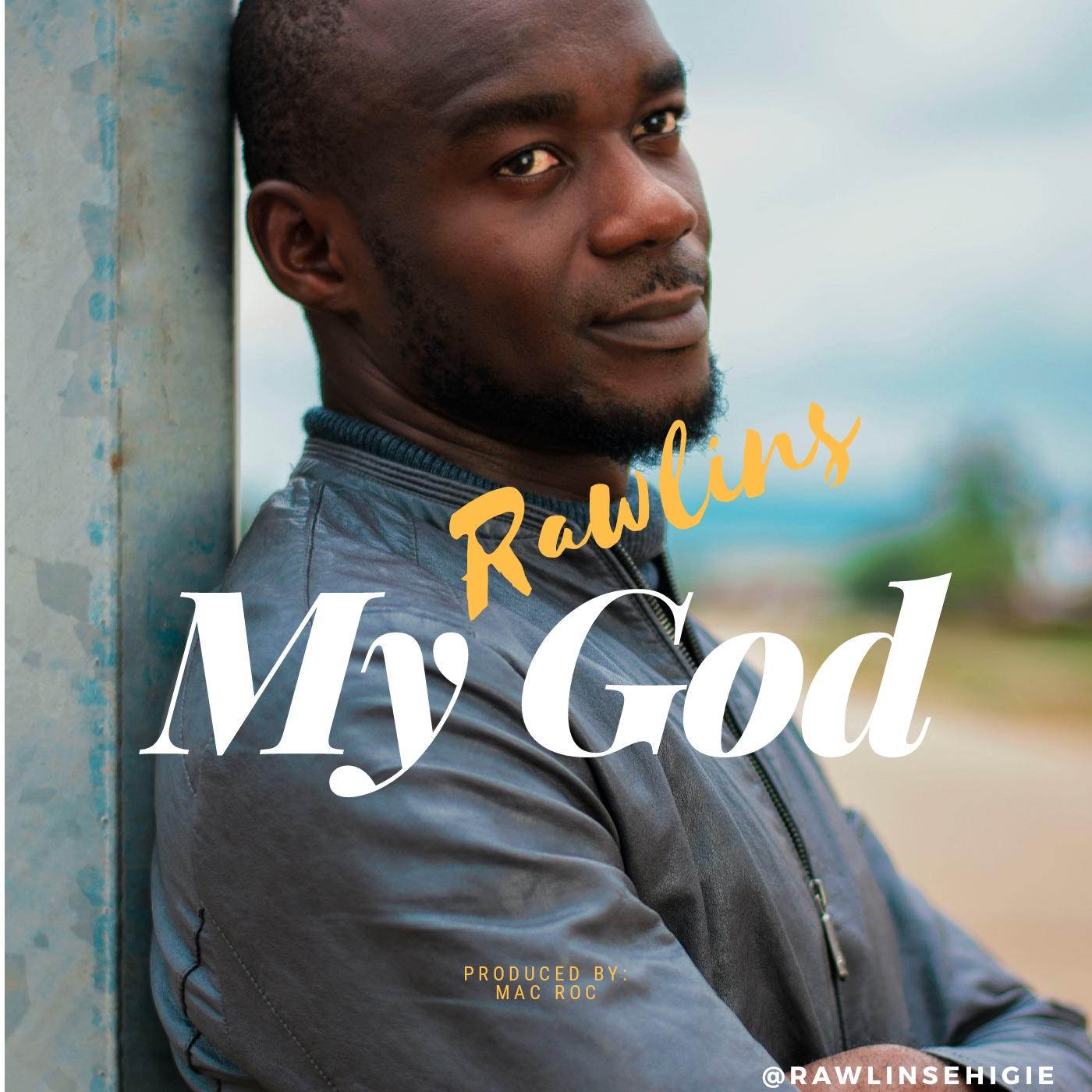 DOWNLOAD MP3 Rawlins Ehigie - My God + Lyrics