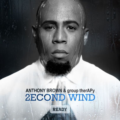 Anthony Brown & Group TherAPy - 2econd Wind Ready [Mp3 + Zip Album]