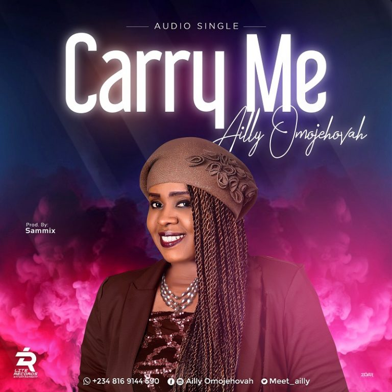 DOWNLOAD MUSIC: Ailly OmoJehovah – Carry Me [Mp3 + Lyrics]