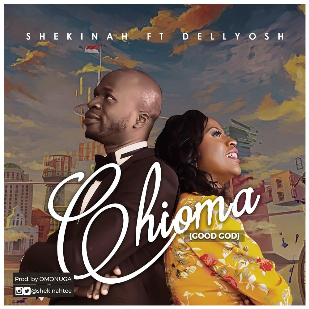 DOWNLOAD: Shekinah – Chioma Ft. Dellyosh [Mp3 + Video]
