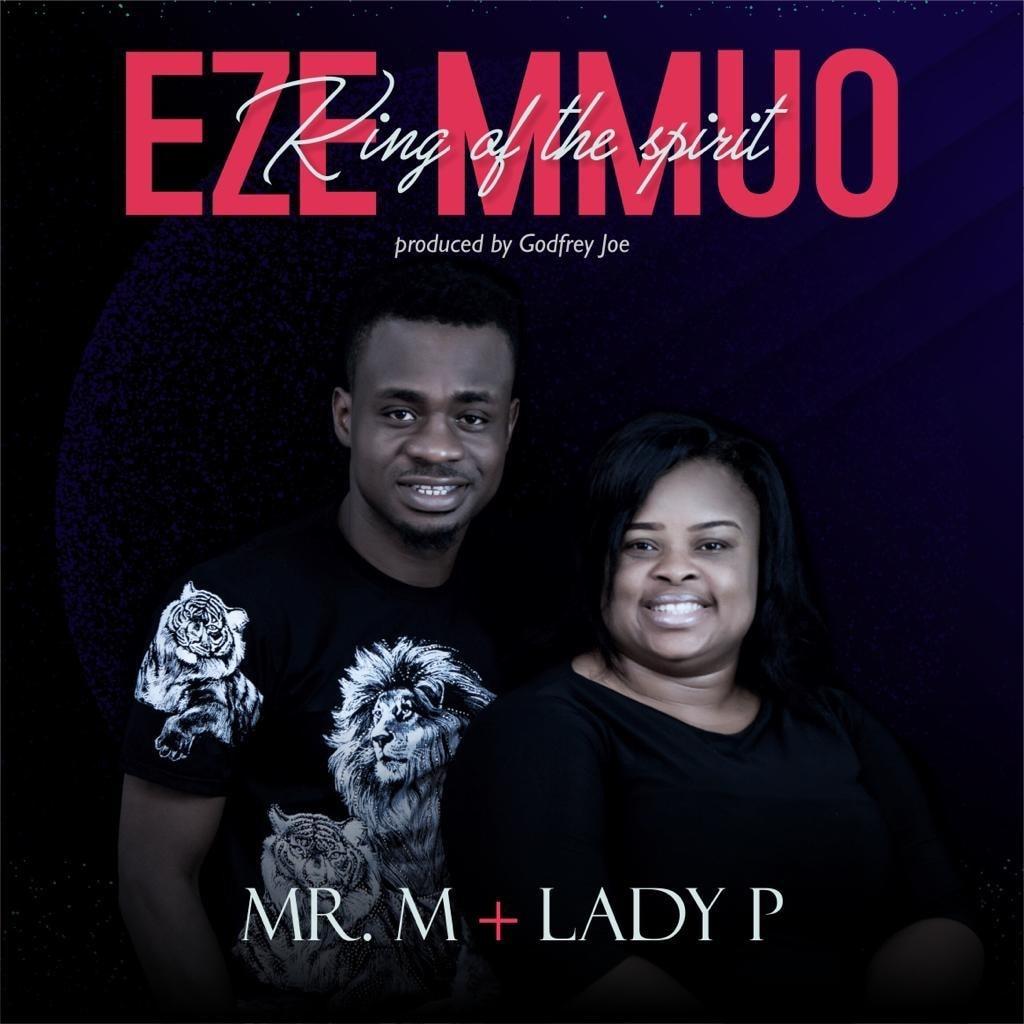 DOWNLOAD MUSIC: Mr M & Revelation - Eze Mmuo