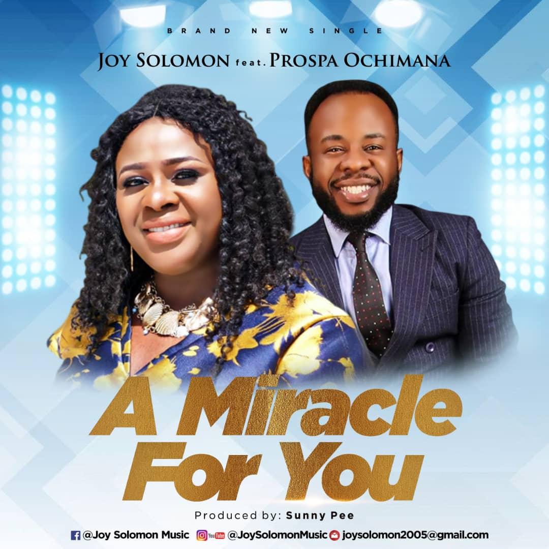 DOWNLOAD MP3: Joy Solomon - A Miracle For You Ft. Prospa Ochimana