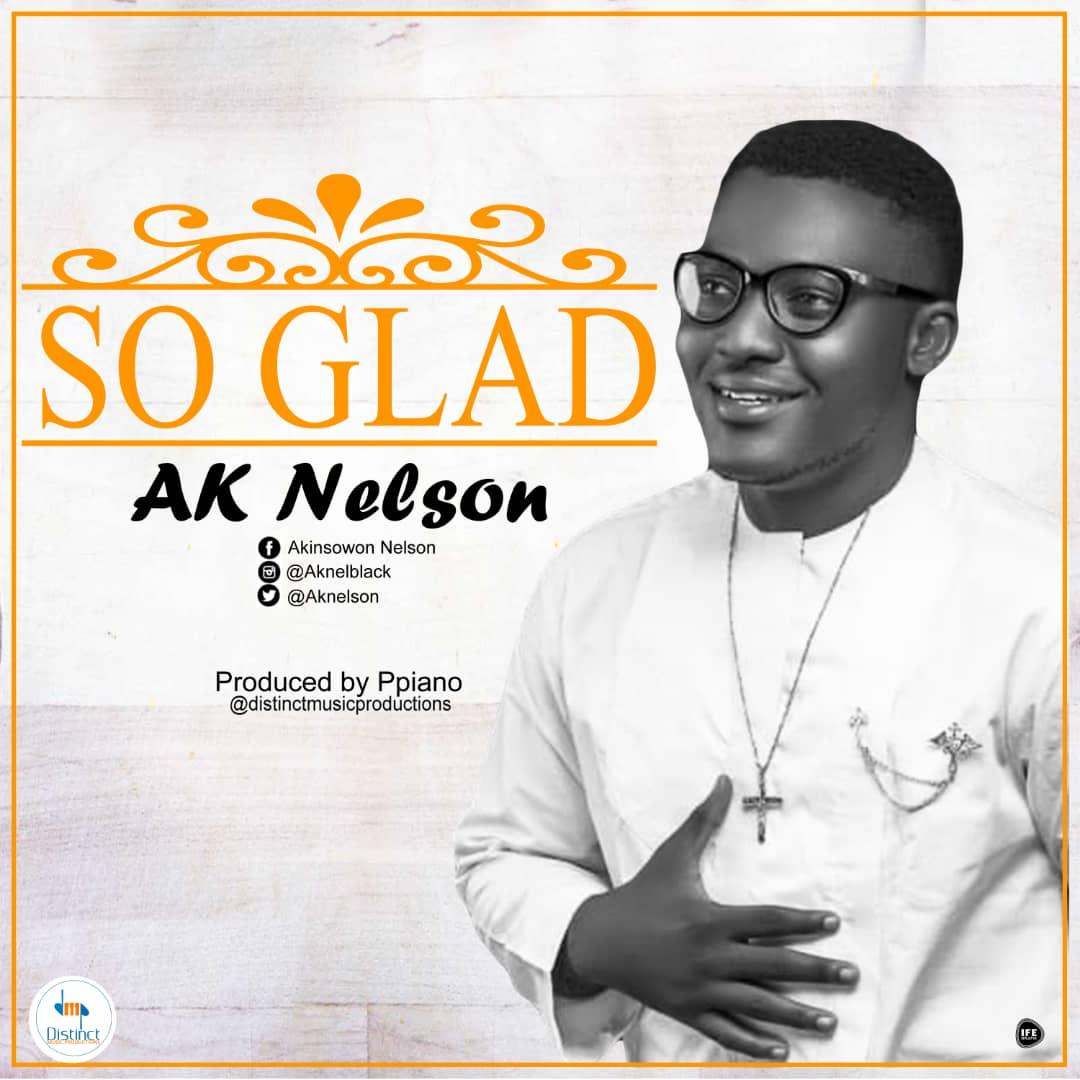 DOWNLOAD MP3: Ak Nelson - So Glad
