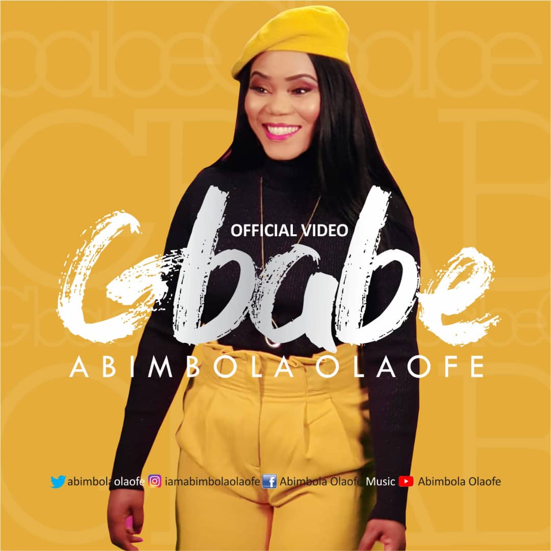 DOWNLOAD: Abimbola Olaofe - Gbabe (Mp3 + Video)