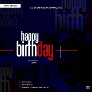 DOWNLOAD MP3: Adeyemi Oluwadamilare - Happy Birthday