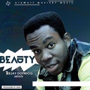 DOWNLOAD MP3: Teejay DOTWIOG - Beauty