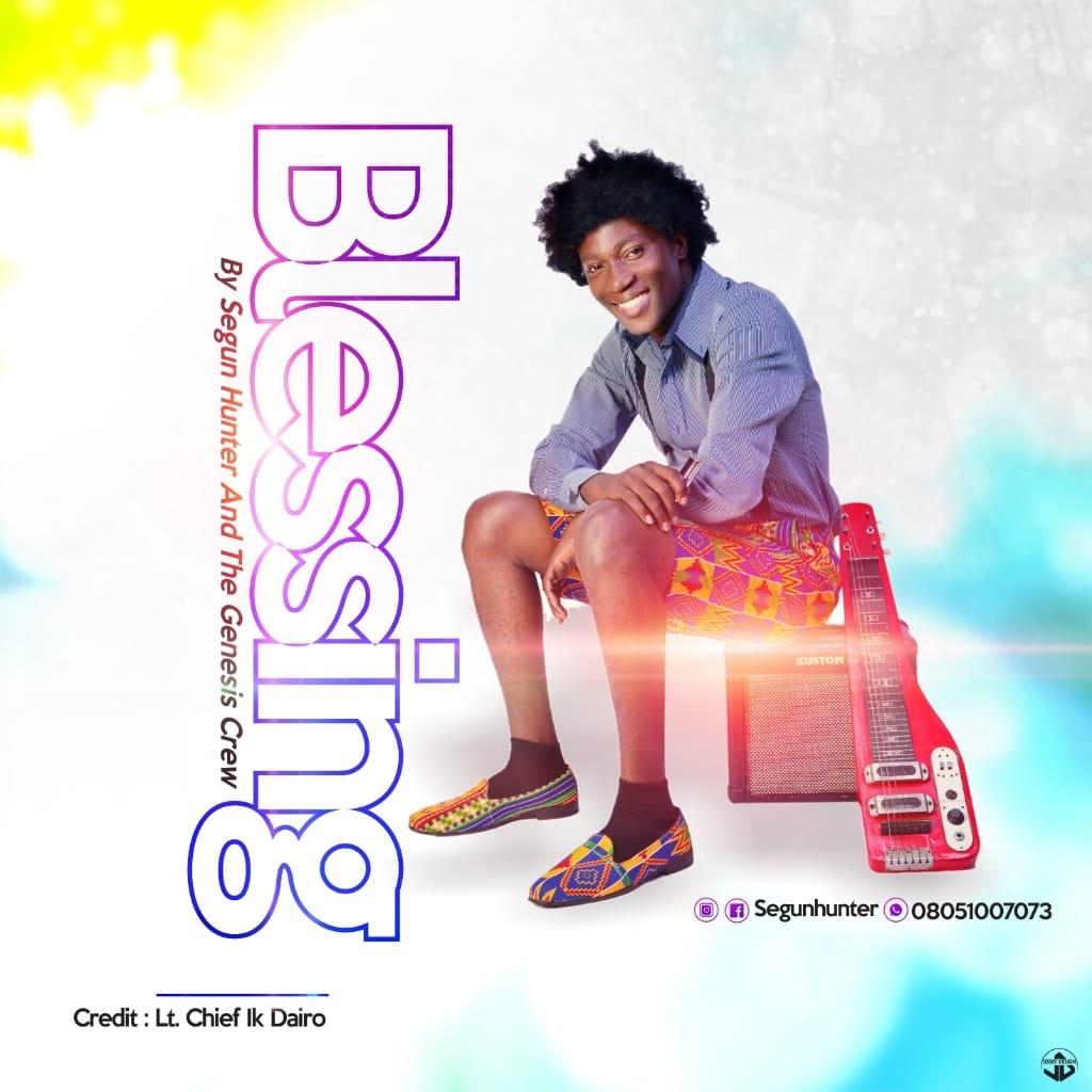 DOWNLOAD MP3: Segun Hunter – Praise Medley + Blessing