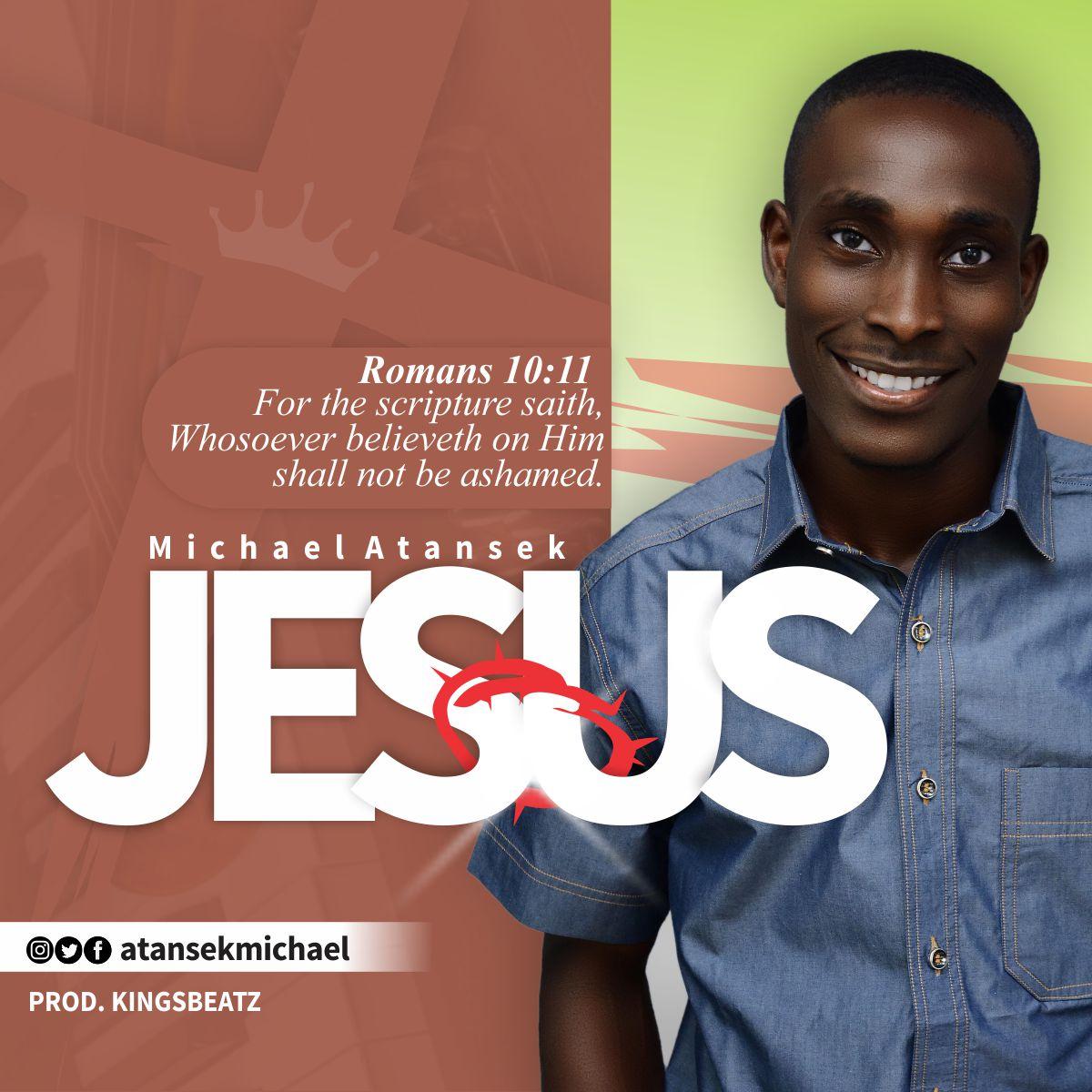 DOWNLOAD MP3: Michael Atansek - Jesus