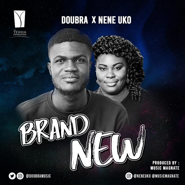 DOWNLOAD MP3: Doubra - Brand New Ft. Nene Uko