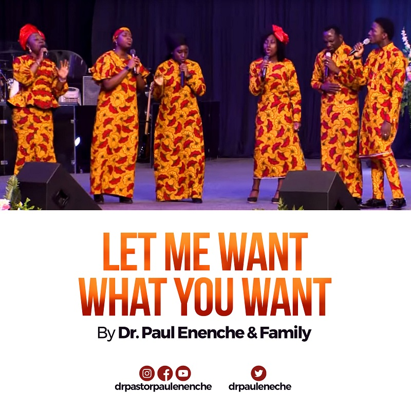 DOWNLOAD MP3: Dr. Pastor Paul Enenche - Let Me Want What You Want (+ VIDEO)