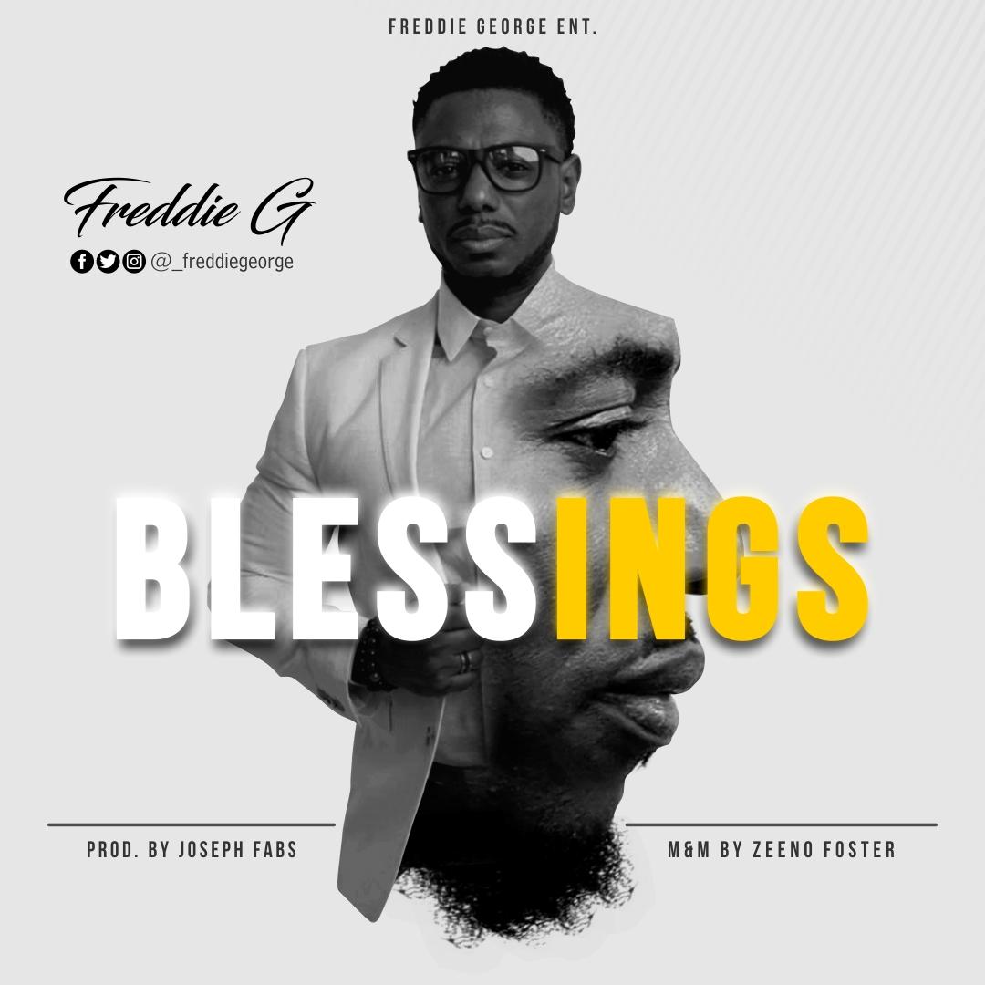 DOWNLOAD MP3: Freddie G - Blessings