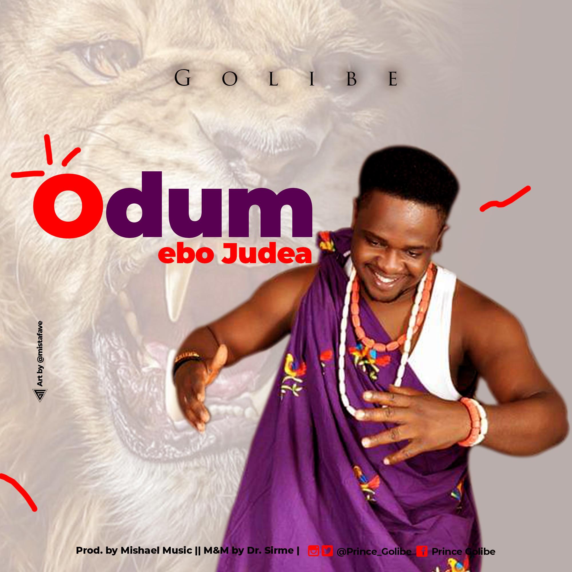 DOWNLOAD MP3: Golibe - Odum Ebo Judea