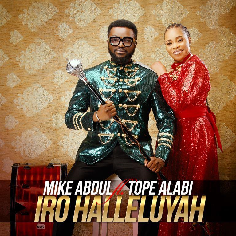 DOWNLOAD MP3: Mike Abdul – Iro Halleluyah Ft. Tope Alabi