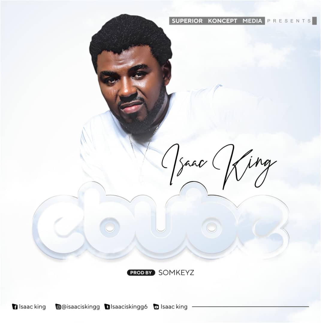 DOWNLOAD MP3: Isaac King - Ebube