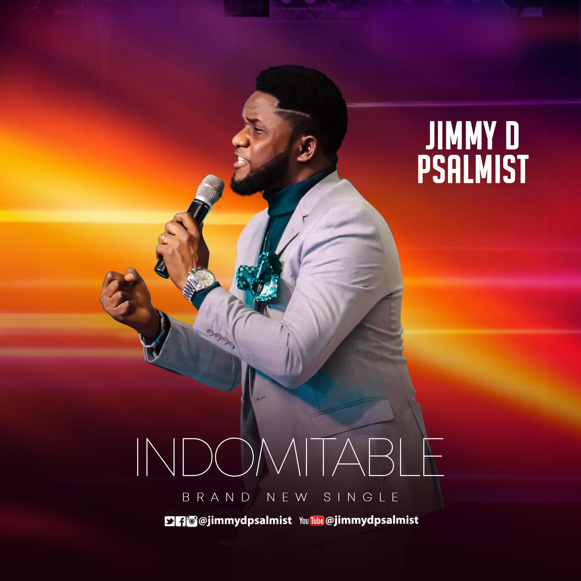 DOWNLOAD: Jimmy D Psalmist - Indomitable [Mp3 + Video]