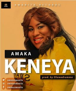 DOWNLOAD MP3: Amaka - Keneya