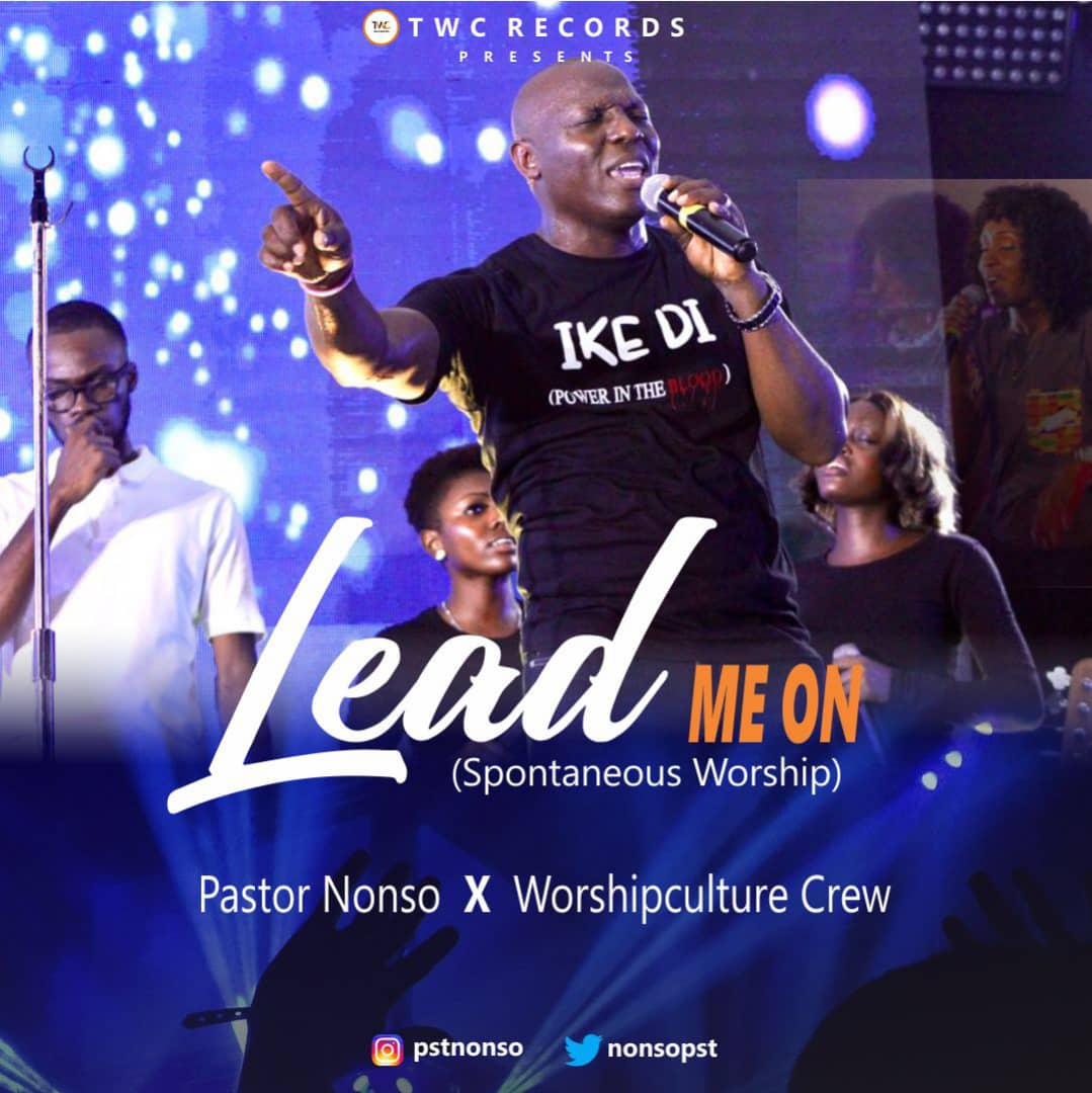 DOWNLOAD : Pastor Nonso & Worshipculture Crew - Lead Me On [Mp3 + Video]