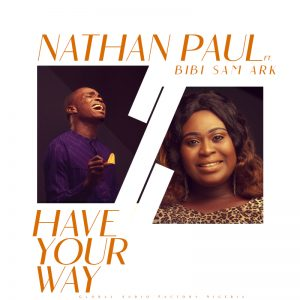 DOWNLOAD MP3: Nathan Paul - Have Your Way ft Bibi Sam Ark