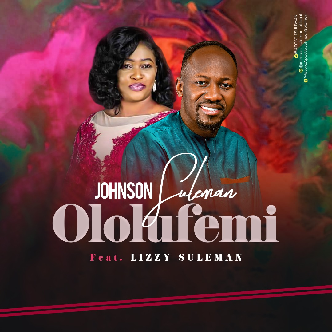 DOWNLOAD: Johnson Suleman - Ololufemi Ft. Lizzy Suleman [Mp3 + Video]