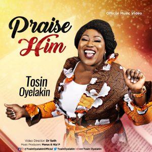 MUSIC VIDEO: Tosin Oyelakin - Praise Him