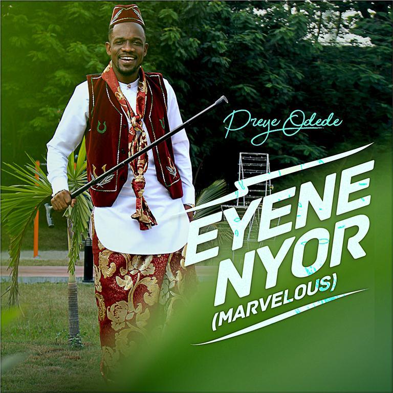 DOWNLOAD MP3: Preye Odede - Enyene Nyor (Marvelous)