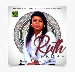DOWNLOAD MP3: Ruth - Ebube