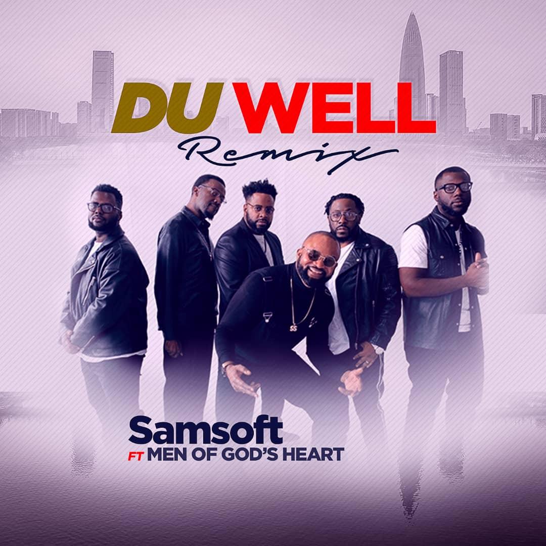 [VIDEO] Samsoft -Du Well Remix Feat. Men of God's Heart