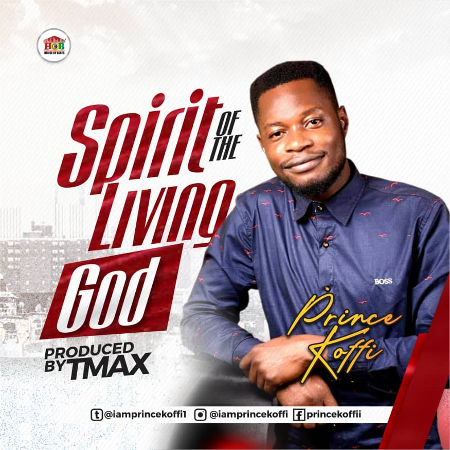 DOWNLOAD MP3: Prince Koffi - Spirit Of The Living God