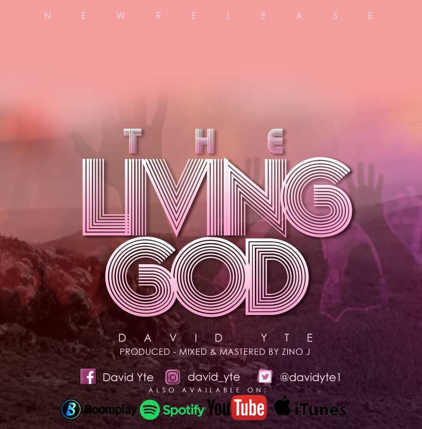 DOWNLOAD MP3: David Yte - The Living God