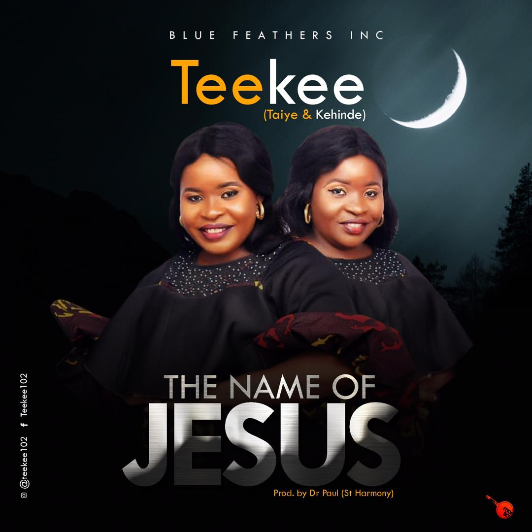 DOWNLOAD MP3: TeeKee - The Name Of Jesus