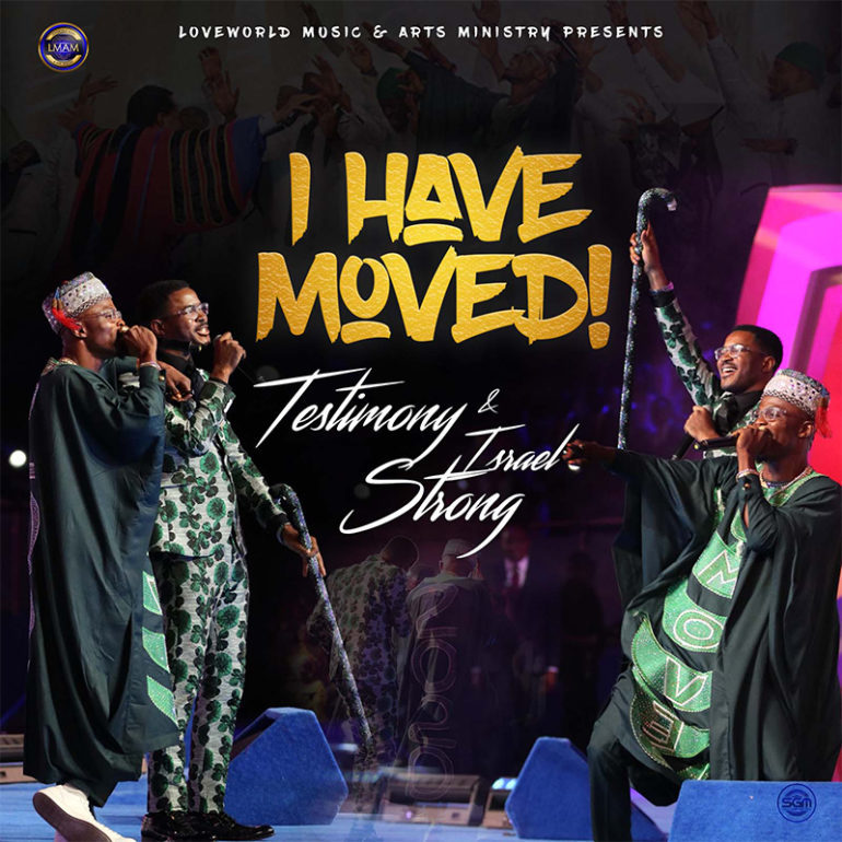 DOWNLOAD MUSIC: Testimony Jaga - I Have Moved ft. Israel Strong