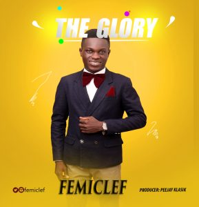 DOWNLOAD MP3: FemiClef - The Glory
