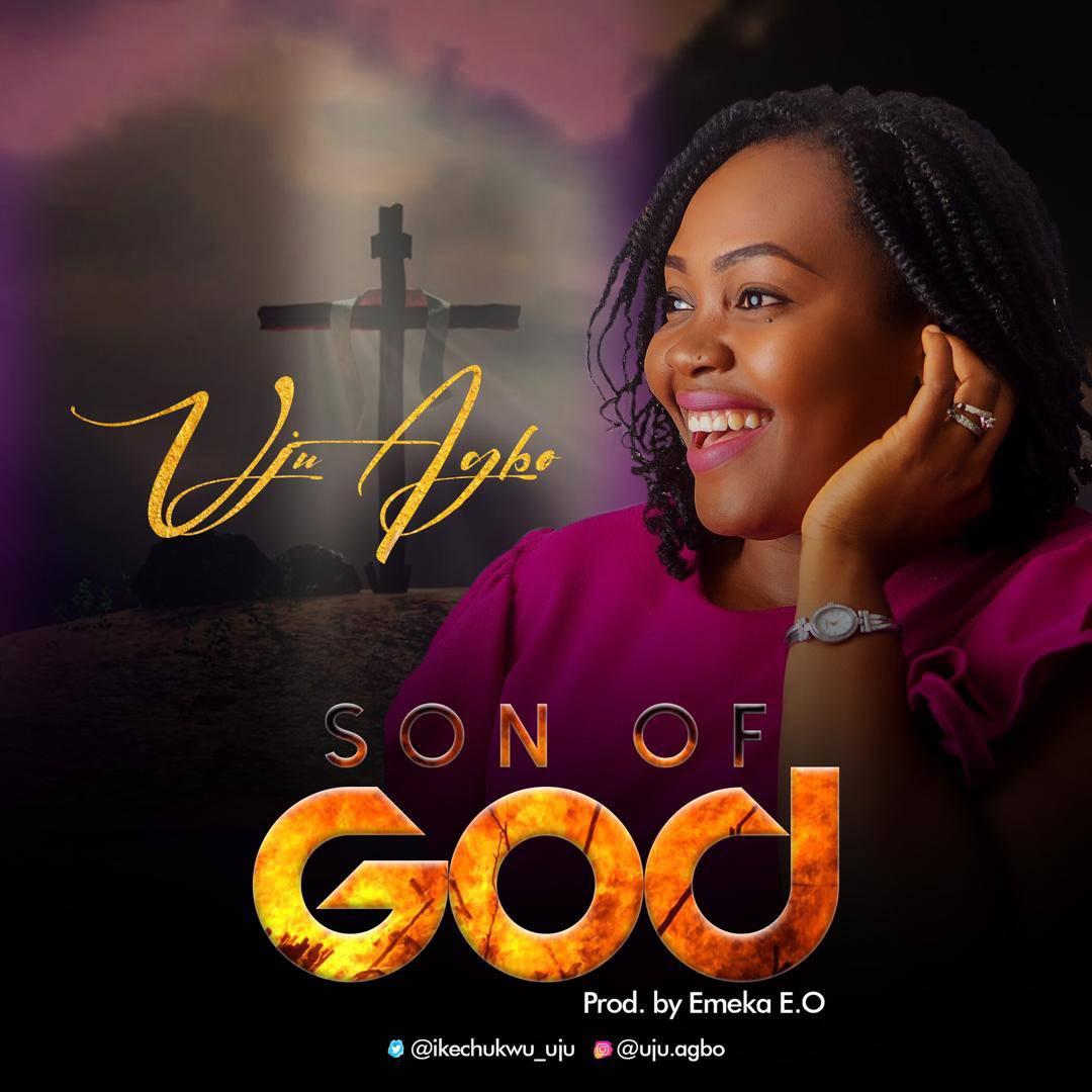 DOWNLOAD MP3: Uju Agbo - Son of God