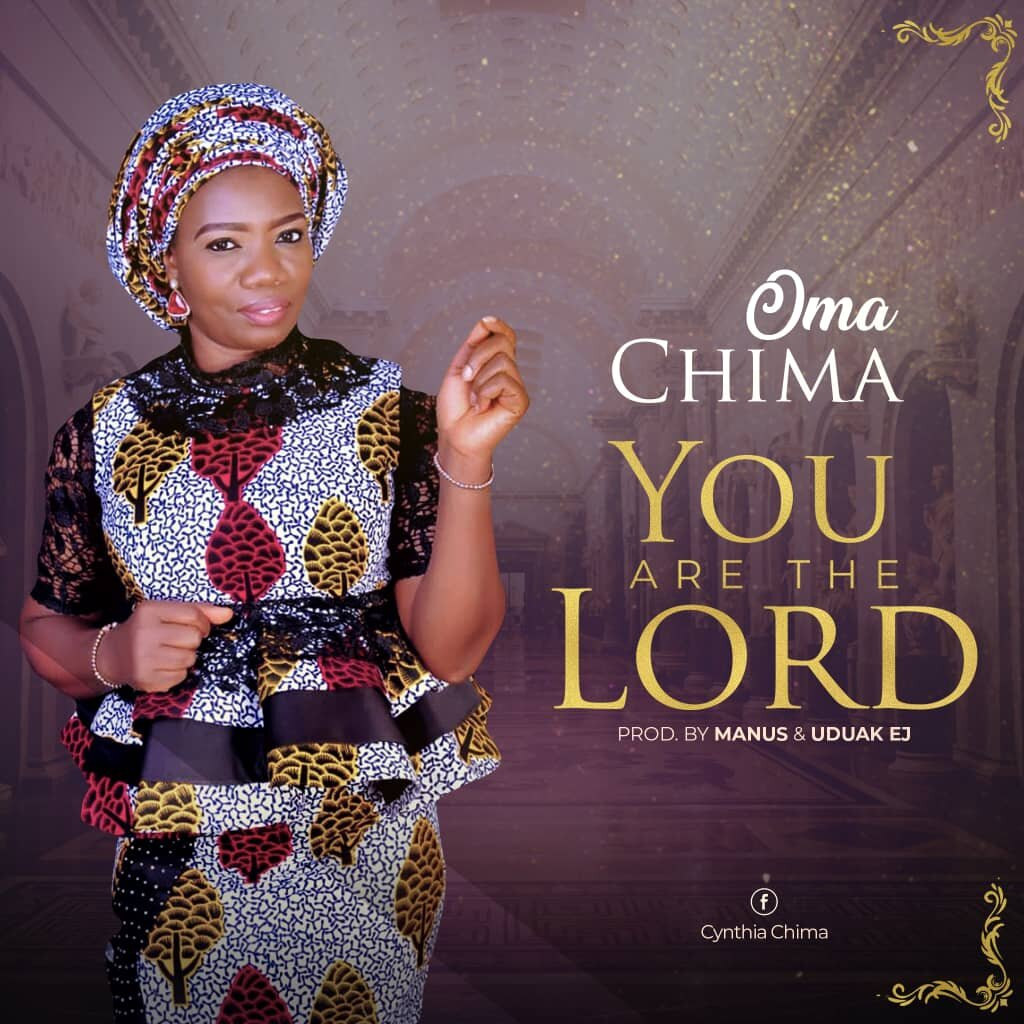 DOWNLOAD MP3: Oma Chima - You Are The Lord