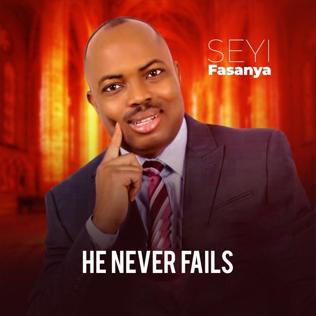 DOWNLOAD MP3: Seyi Fasanya - He Never Fails