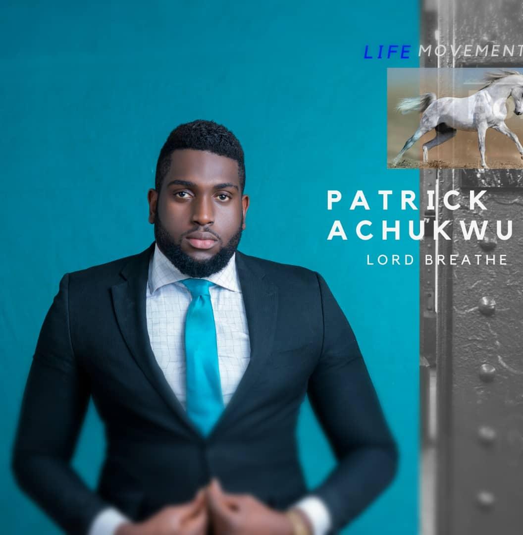 DOWNLOAD MP3: Patrick Achukwu – Lord Breathe