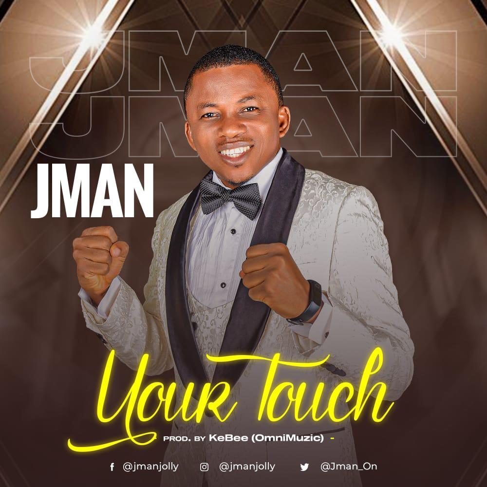 DOWNLOAD MP3: JMan - YOUR TOUCH