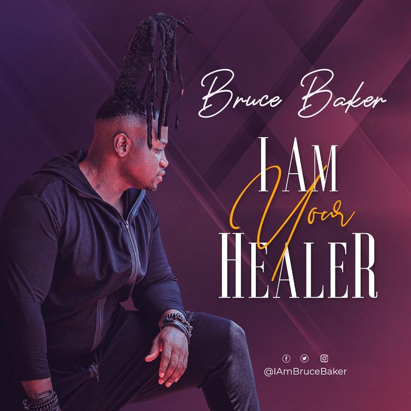 DOWNLOAD MP3: Bruce Baker – I am Your Healer