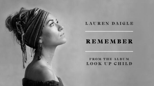 Audio And Lyrics: Lauren Daigle – Remember