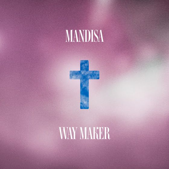 DOWNLOAD MUSIC: Mandisa - Way Maker