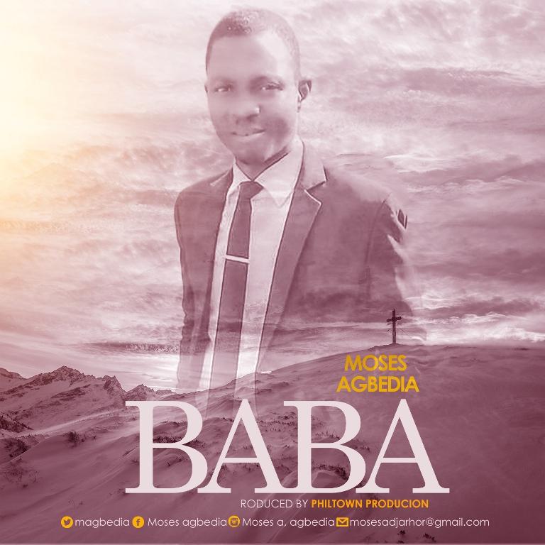 DOWNLOAD MP3: Moses Agbedia - Baba